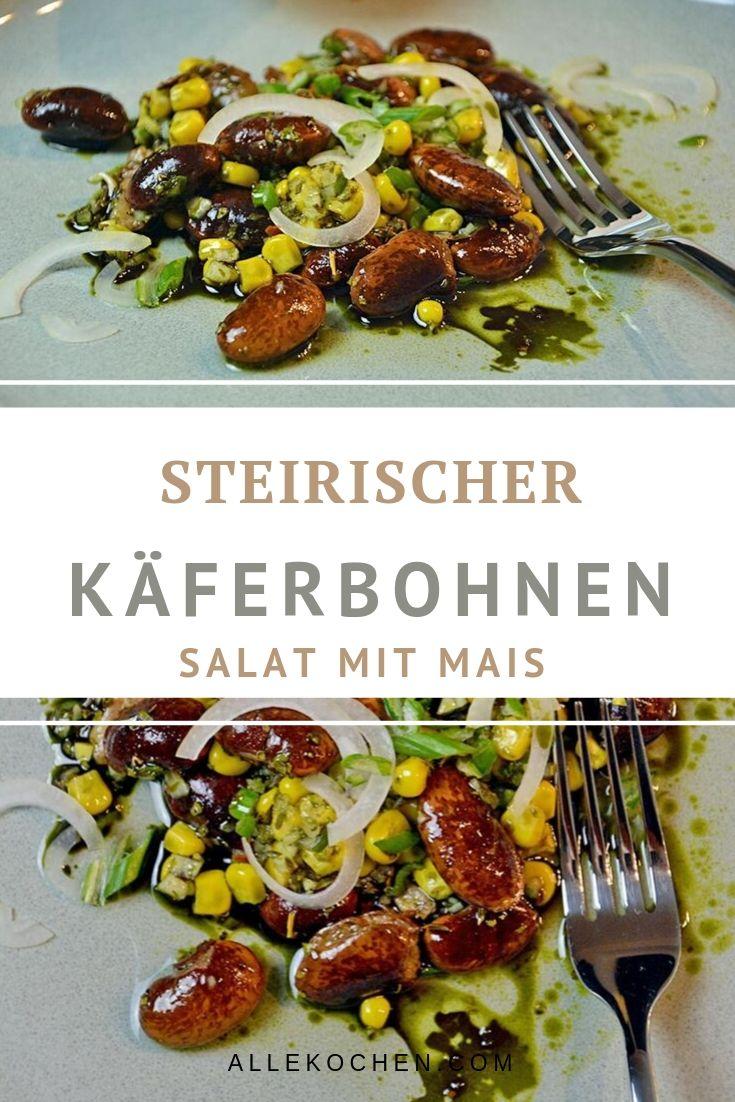 Rezept für Steirischer Käferbohnensalat mit Mais. Der Bohnensalat gelingt immer und ist schnell und einfach gemacht. Könnte man auch mit grünen Bohnen, weißen Bohnen oder Kidney Bohnen machen. Aber ist dann nicht mehr Orginal.