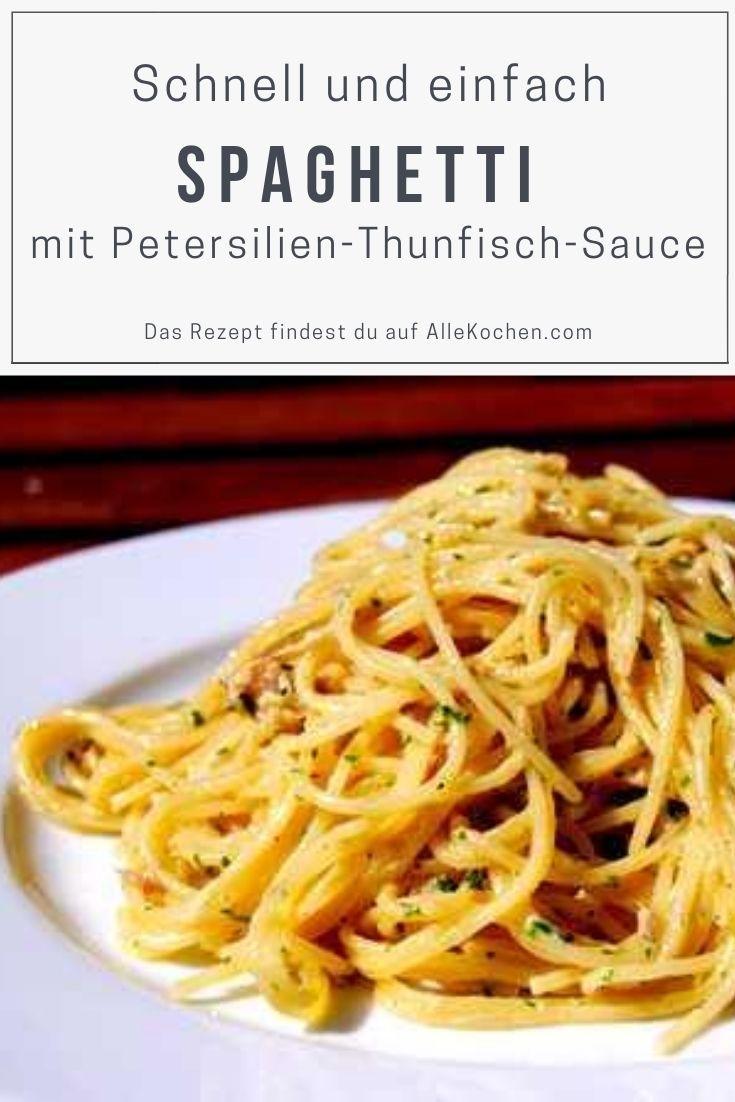 Einfaches Rezept für Spaghetti mit Petersilien-Thunfisch-Sauce. Einfach und schnell für den Alltag. Beliebt bei Kindern.